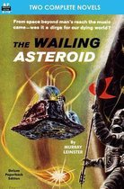 The Wailing Asteroid & the World That Couldn't Be