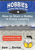 How to Start a Hobby in Cross country