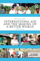International Aid and the Making of a Better World