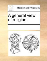A General View of Religion.