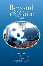 Beyond the Valley Gate Two