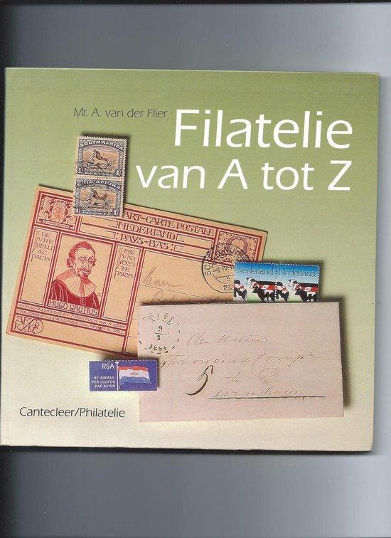 Filatelie van A tot Z - A. van der Flier |