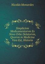 Simplicivm Medicamentorvm Ex Novo Orbe Delatorvm, Qvorvm in Medicina Vsvs Est, Historia