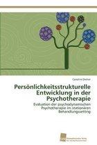 Persoenlichkeitsstrukturelle Entwicklung in der Psychotherapie