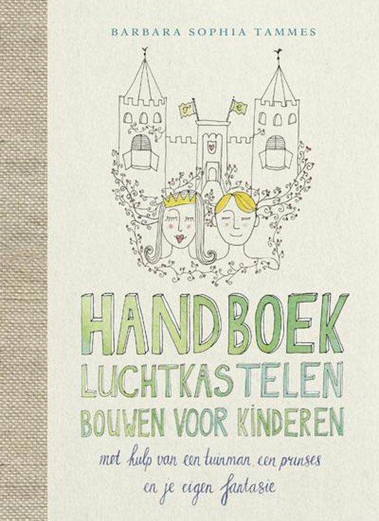 Handboek luchtkastelen bouwen voor kinderen - Barbara Sophia Tammes | Fthsonline.com