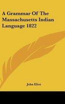 a Grammar of the Massachusetts Indian Language 1822