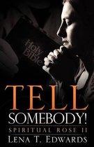 Tell Somebody!