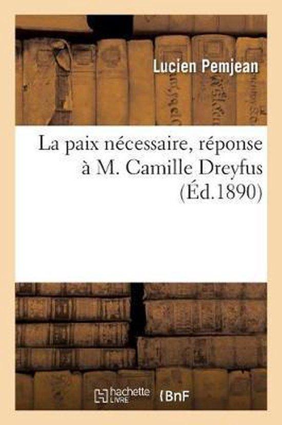 La paix necessaire, reponse a M. Camille Dreyfus
