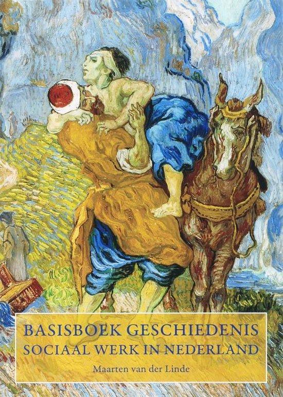 Basisboek geschiedenis Sociaal Werk in Nederland - Maarten van der Linde |