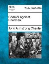 Chanler Against Sherman