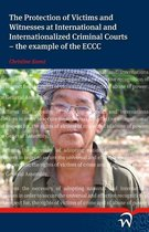 The Protection of Victims and Witnesses at International and Internationalized Criminal Courts - The Example of the ECCC