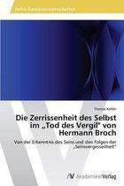 Die Zerrissenheit Des Selbst Im Tod Des Vergil Von Hermann Broch