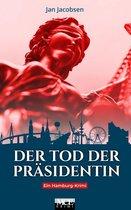 Der Tod der Präsidentin: Ein Hamburg-Krimi