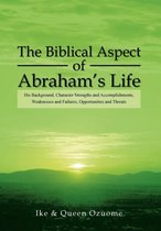 Boek cover The Biblical Aspect of Abrahams Life van Ike & Queen Ozuome