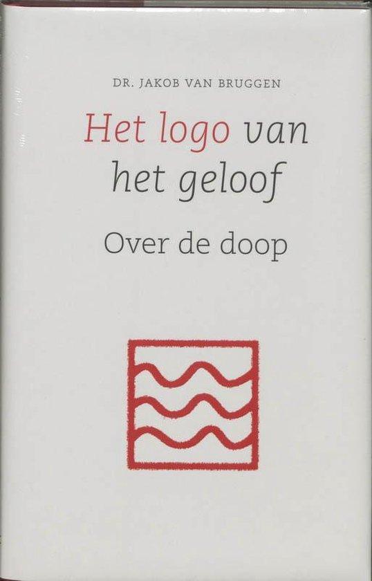 Het Logo Van Het Geloof - Jakob van Bruggen |