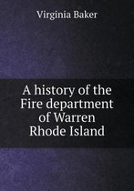A History of the Fire Department of Warren Rhode Island