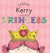 Today Kerry Will Be a Princess