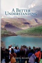 A Better Understanding (Vol. 1)