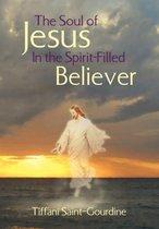 Boek cover The Soul of Jesus in the Spirit-Filled Believer van Onbekend
