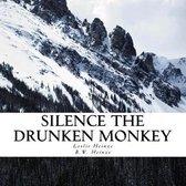 Silence the Drunken Monkey