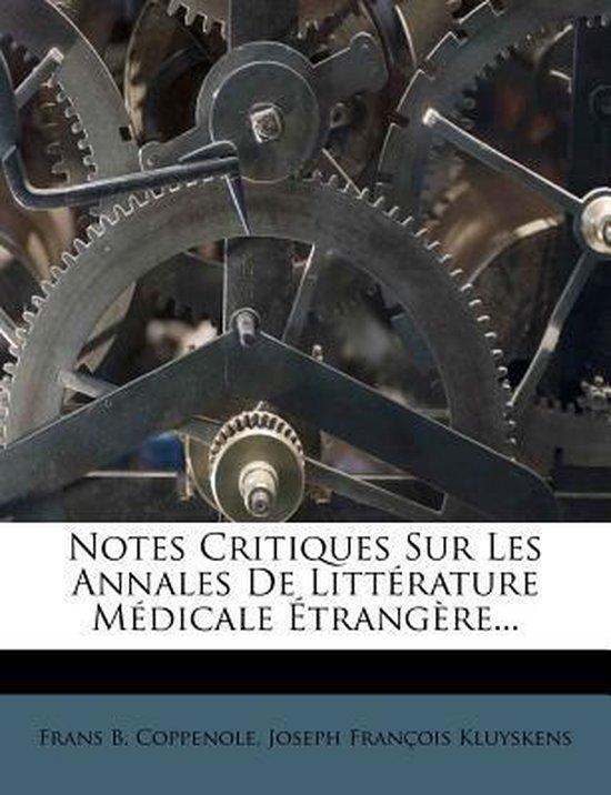 Notes Critiques Sur Les Annales de Litt Rature M Dicale Trang Re...