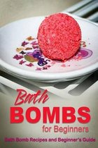 Bath Bombs for Beginners - Bath Bomb Recipes and Beginner's Guide