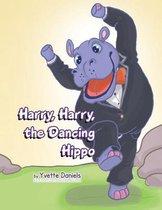 Harry, Harry, the Dancing Hippo