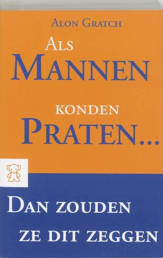 Als Mannen Konden Praten... Dan Zouden Ze Dit Zeggen - Alon Gratch | Fthsonline.com