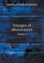 Voyages Et Decouvertes Tome I