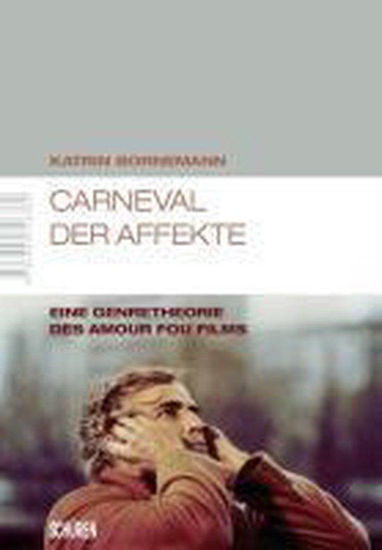 Carneval der Affekte - Eine Genretheorie des amour fou Films