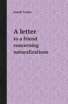 A Letter to a Friend Concerning Naturalizations