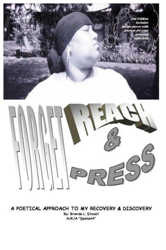 Forget, Reach & Press
