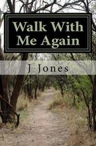 Walk with Me Again