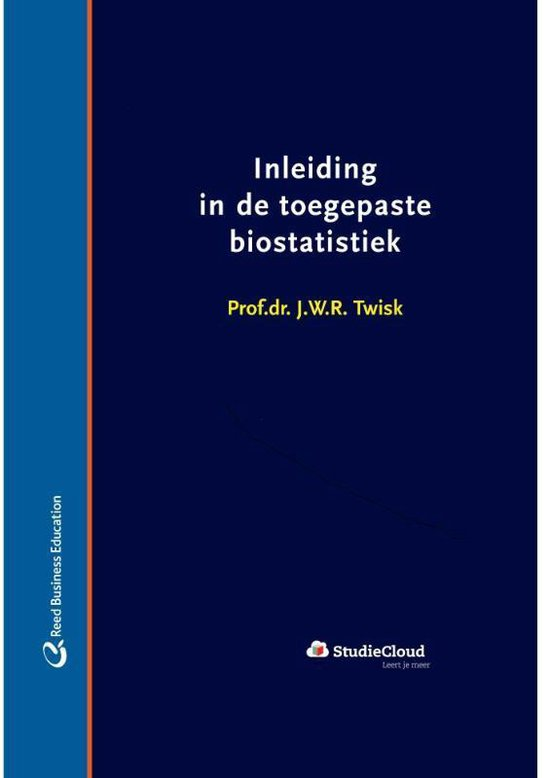 Inleiding in de toegepaste biostatistiek - J W R Twisk |