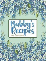 Bubby's Recipes Blue Flower Edition