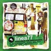 Linea 77 - Available For Propaganda