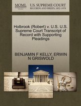 Holbrook (Robert) V. U.S. U.S. Supreme Court Transcript of Record with Supporting Pleadings