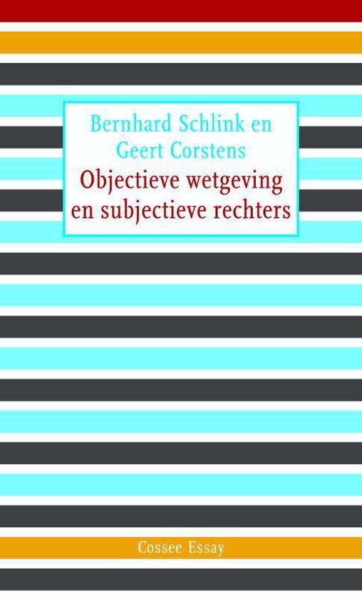 Objectieve wetgeving en subjectieve rechters - Bernhard Schlink |