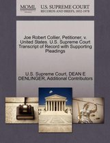 Joe Robert Collier, Petitioner, V. United States. U.S. Supreme Court Transcript of Record with Supporting Pleadings