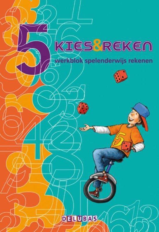 Kies en reken - Kies & reken 5 Werkblok - Mariette Denissen |
