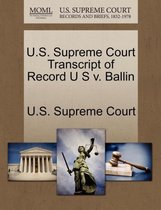 U.S. Supreme Court Transcript of Record U S V. Ballin