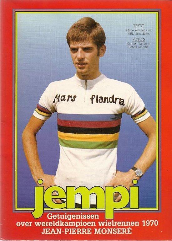 Jempi - Getuigenissen over wereldkampioen 1970 Jean-Pierre Monsere - Manu Adriaens |