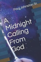 A Midnight Calling from God