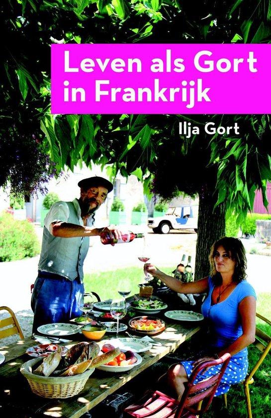 Boek cover Leven als Gort in Frankrijk van Ilja Gort (Onbekend)