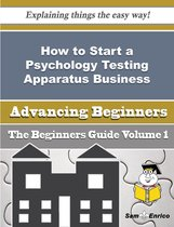 How to Start a Psychology Testing Apparatus Business (Beginners Guide)