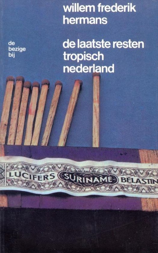 De laatste resten tropisch Nederland - Willem Frederik Hermans  