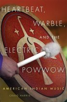 Heartbeat, Warble, and the Electric Powwow