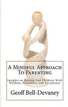 A Mindful Approach to Parenting