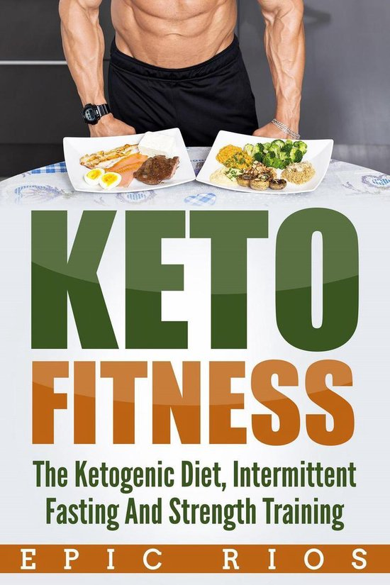 Omslag van Keto Fitness: The Ketogenic Diet, Intermittent Fasting And Strength Training