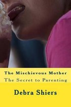 The Mischievous Mother